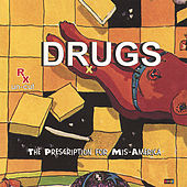 Drugs: The Prescription For Mis-america by Drugs