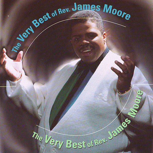 The Very Best of James Moore by Rev. James Moore