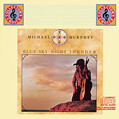 Blue Sky, Night Thunder by Michael Martin Murphey
