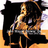 Drivin' On: The ABC Years 1975-1982 by John Mayall