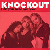 Can You Hear Me Now by Knockout (punk)