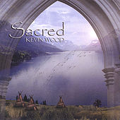 Sacred by Kevin Wood