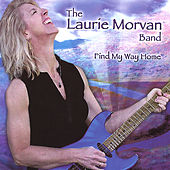 Find My Way Home by The Laurie Morvan Band