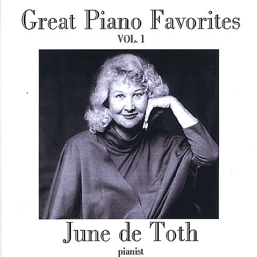 Great Piano Favorites, Volume 1 by June De Toth