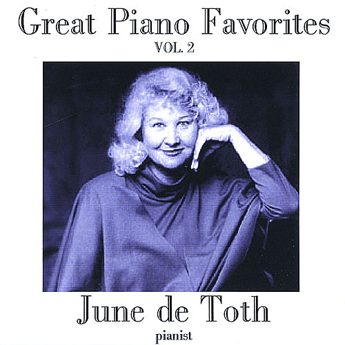 Great Piano Favorites, Volume 2 by June De Toth