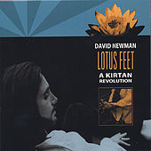 Lotus Feet: A Kirtan Revolution by David Newman