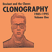 Clonography 1985-1995 Vol.1 by Deviant
