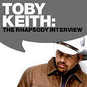 Toby Keith: The Rhapsody Interview by Toby Keith