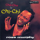 Not Cha Cha But Chi Chi by Rose Murphy