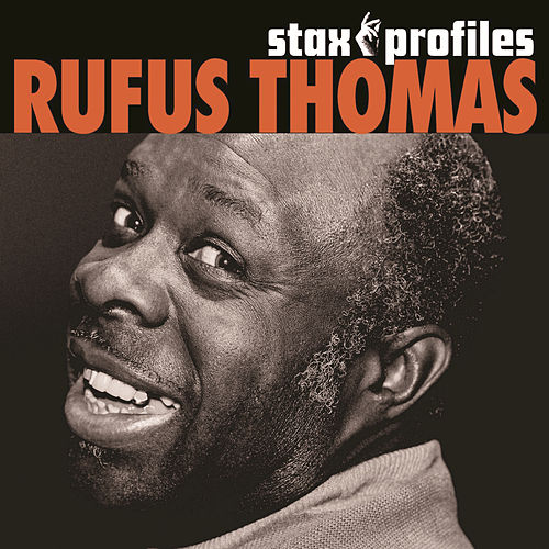 Stax Profiles: Rufus Thomas by Rufus Thomas