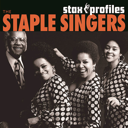 Stax Profiles: The Staple Singers by The Staple Singers