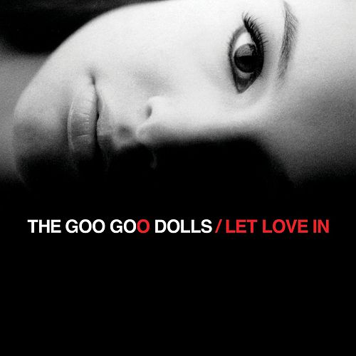 Let Love In by Goo Goo Dolls