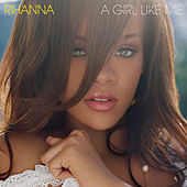 A Girl Like Me by Rihanna