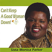 Can't Keep A Good Woman Down by Sista Monica
