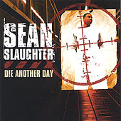 Die Another Day by Sean Slaughter