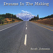 Dreams In The Making by Scott Johnson