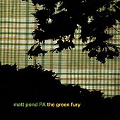 The Green Fury by Matt Pond PA