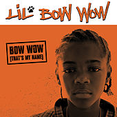 Bow Wow (That's My Name) by Bow Wow