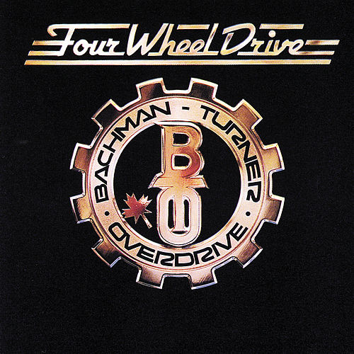 Four Wheel Drive by Bachman-Turner Overdrive