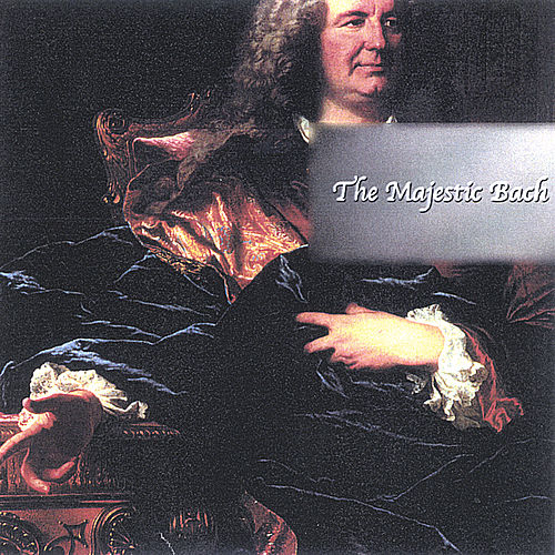 The Majestic Bach by Johann Sebastian Bach
