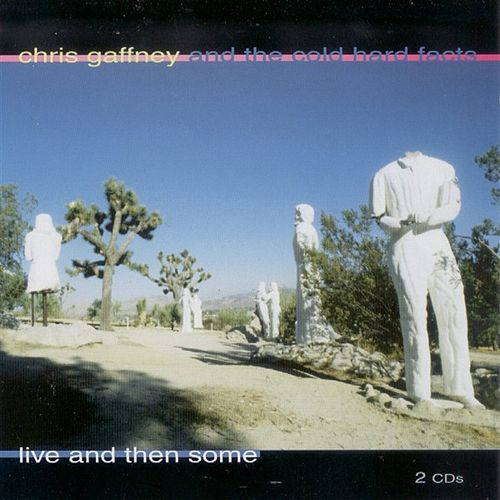 Live And Then Some by Chris Gaffney