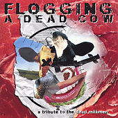 Flogging A Dead Cow: A Tribute To The Dead Milkmen by Various Artists