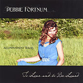 To Love and to Be Loved, INSTRUMENTAL TRAX by Debbie Fortnum