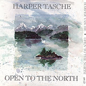 Open to the North by Harper Tasche