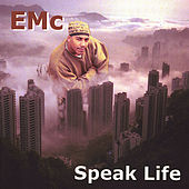 Speak Life by EMC