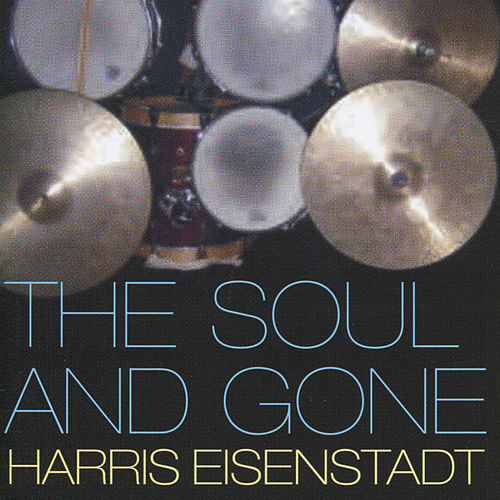 The Soul and Gone by Harris Eisenstadt