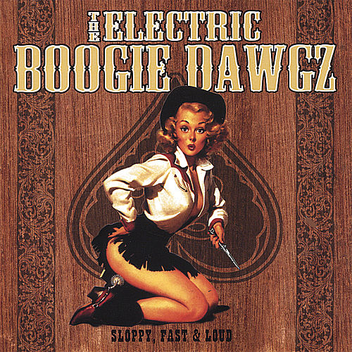 Sloppy, Fast & Loud by The Electric Boogie Dawgz