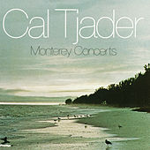 Monterey Concerts by Cal Tjader
