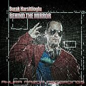 Behind The Mirror by Burak Harsitlioglu