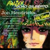 Salud! João Gilberto (Original Bossa Nova Album 1961) von Jon Hendricks