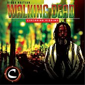Walking Dead by Bigga Haitian