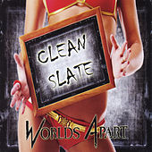 Clean Slate by Worlds Apart