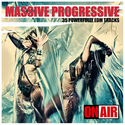 Massive Progressive (35 Powerfully Unmixed EDM Tracks) by Various Artists