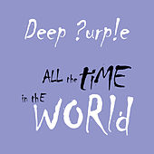 All The Time In The World by Deep Purple
