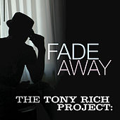Fade Away by The Tony Rich Project