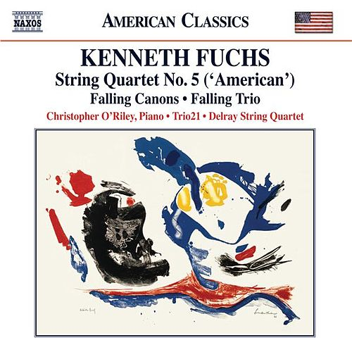 Fuchs:  String Quartet No. 5, 'American' - Falling Canons - Falling Trio by Various Artists
