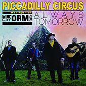 Piccadilly Circus (The Single from the Always Tomorrow LP) by The Reform Club