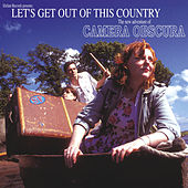 Let's Get Out Of This Country by Camera Obscura