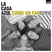 Como Un Fan (2012 Extended Reedition) by La Casa Azul