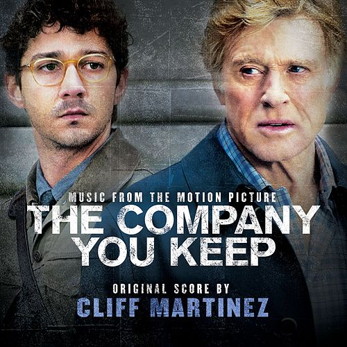The Company You Keep by Cliff Martinez