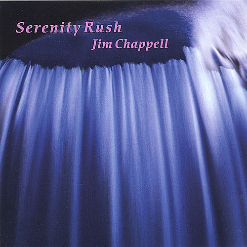 Serenity Rush by Jim Chappell