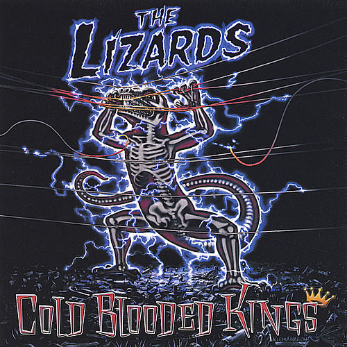Cold Blooded Kings by The Lizards
