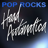 Pop Rocks by Head Automatica