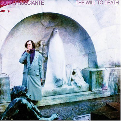 The Will To Death by John Frusciante