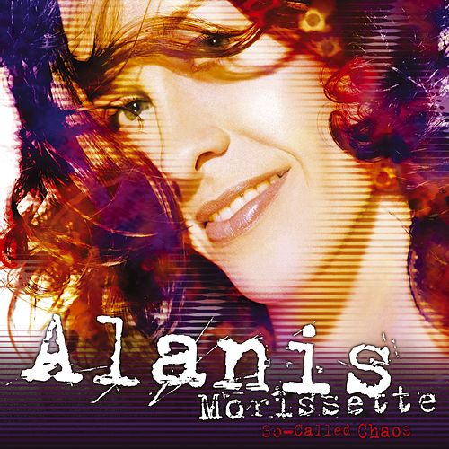 So-Called Chaos by Alanis Morissette