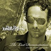 The Last Demonstration by The Ike Reilly Assassination